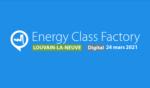 Energy Class Factory – LOUVAIN-LA-NEUVE – 24 mars 2021